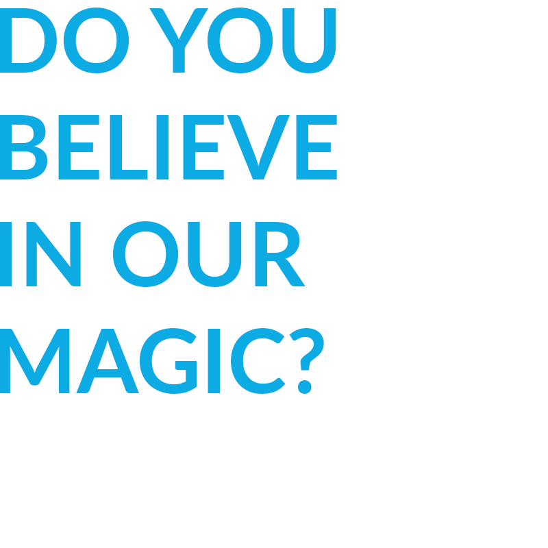Do you believe in our magic